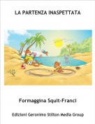 Formaggina Squit-Franci - LA PARTENZA INASPETTATA