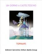 TOPINA95 - UN GIORNO A CASTELTESCHIO