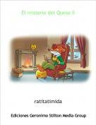 ratitatimida - El misterio del Queso II