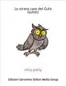 miry.patty - Lo strano caso del Gufo Gufetti