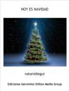 ratonidiegui - HOY ES NAVIDAD