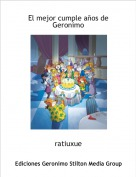 ratiuxue - El mejor cumple años de Geronimo