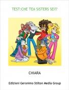 CHIARA - TEST:CHE TEA SISTERS SEI??