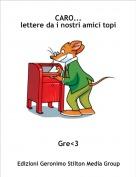 Gre<3 - CARO...lettere da i nostri amici topi