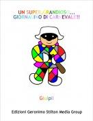 Giulpil - UN SUPER,GRANDIOSO...GIORNALINO DI CARNEVALE!!