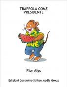 Flor Alys - TRAPPOLA COME PRESIDENTE