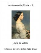 Jolie de Valois - Mademoiselle Giselle · 5