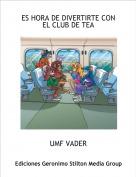UMF VADER - ES HORA DE DIVERTIRTE CON EL CLUB DE TEA