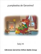 lucy m - ¿cumpleaños de Geronimo?