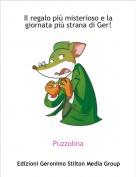 Puzzolina - Il regalo più misterioso e la giornata più strana di Ger!