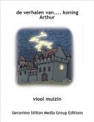 viool muizin - de verhalen van.... koning Arthur