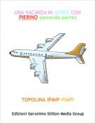 TOPOLINA IPMIP-PIMPI - UNA VACANZA IN AEREO CON PIERINO (seconda parte)