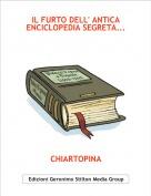 CHIARTOPINA - IL FURTO DELL' ANTICA ENCICLOPEDIA SEGRETA...