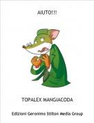 TOPALEX MANGIACODA - AIUTO!!!