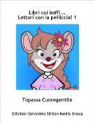 Topassa Cuoregentile - Libri coi baffi...Lettori con la pelliccia! 1