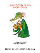 SERENASQUIT - UN'AVVENTURA IN SALA OPERATORIA!1