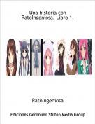 RatoIngeniosa - Una historia con RatoIngeniosa. Libro 1.
