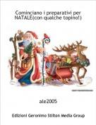 ale2005 - Cominciano i preparativi per NATALE(con qualche topino!)