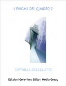 TOPINILLA DOLCELATTE - L'ENIGMA DEL QUADRO-2