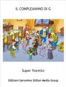 Super fioretto - IL COMPLEANNNO DI G