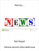 Rati Raquel - Noticias...