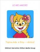 Topina Ada  e Emy--->Amica! - LE MIE AMICHE!