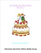 Quesita Ratonil - La boda de GeronimoParte 1