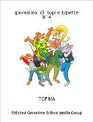 TOPINA - giornalino  di  topi e topette N°4