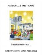 Topella ballerina... - PASSIONI...E  MESTIERI#3