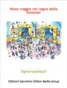 Signortopolazzi - Nono viaggio nel regno della fantasia!