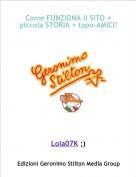 Lola07K ;) - Come FUNZIONA il SITO + piccola STORIA + topo-AMICI!