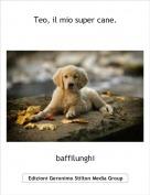 baffilunghi - Teo, il mio super cane.