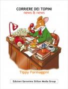 Tippy Formaggini - CORRIERE DEI TOPINInews & news