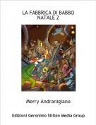 Merry Andranigiano - LA FABBRICA DI BABBO NATALE 2