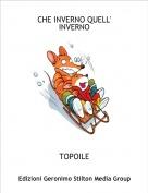 TOPOILE - CHE INVERNO QUELL' INVERNO