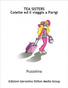 Puzzolina - TEA SISTERSColette ed il viaggio a Parigi