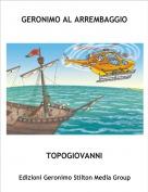TOPOGIOVANNI - GERONIMO AL ARREMBAGGIO