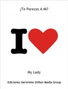 My Lady - ¿Te Pareces A Mi?