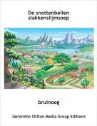 bruinoog - De snottenbellenslakkenslijmsoep
