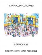 BERTUCCIA40 - IL TOPOLOSO CONCORSO