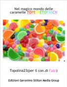 Topolina23(per il con.di Fabi) - Nel magico mondo delle caramelle TOPESKETOPASCH