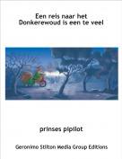 prinses pipilot - Een reis naar het Donkerewoud is een te veel