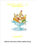 topogaia03 - DOLCETTI, GELATI ... AL GORGONZOLA