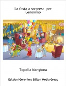 Topella Mangiona - La festa a sorpresa  per Geronimo