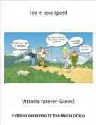 Vittoria forever-Gleek! - Tea e Iena sposi!