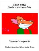 Topassa Cuoregentile - LIBRO D'OROStoria + Iscrizione Club