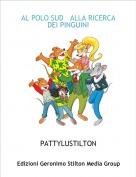 PATTYLUSTILTON - AL POLO SUD   ALLA RICERCA DEI PINGUINI