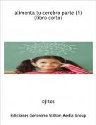 ojitos - alimenta tu cerebro parte (1)(libro corto)