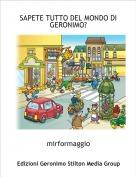 mirformaggio - SAPETE TUTTO DEL MONDO DI GERONIMO?