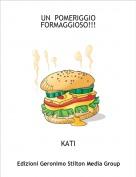 KATI - UN  POMERIGGIO FORMAGGIOSO!!!